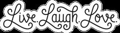 Live. Laugh. Love. Cursive Banner Sticker