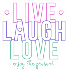 Live, Laugh, Love, Enjoy The Present Sticker