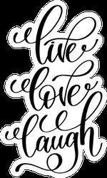 Live Love Laugh Black Calligraphy Sticker