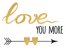 """Love You More"" Gold Arrow Sticker"