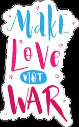 Make Love Not War Hippie Lettering Sticker