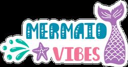 Mermaid Vibes Sticker