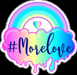 #MoreLove Rainbow Sticker