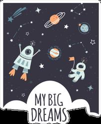 My Big Dreams Space Sticker