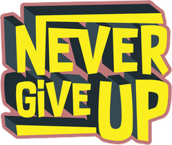 Never Give Up Cool Type Sticker