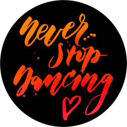 Never Stop Dancing Circle Sticker