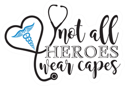 """Nurse Typography """"Not All Heroes Wear Capes"""" Illustration Sticker"""