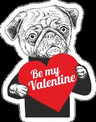 "Portrait Of Pug Dog Holding Heart ""Be My Valentine"" Sticker"