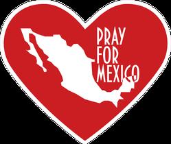 Pray For Mexico Heart Sticker