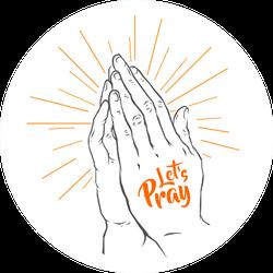 Pray - Lets Pray Orange Lettering Sticker