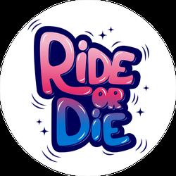Ride Or Die Snowboard Sticker