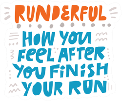 Runderful How You Feel After You Finish Your Run Sticker