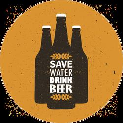 Save Water Drink Beer Bottles Sticker