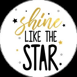 Shine Like the Star Sticker
