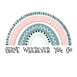Shine Wherever You Go Sticker