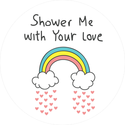 Shower Me With Your Love Sticker