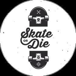 Skateboarding Or Die Quote Sticker