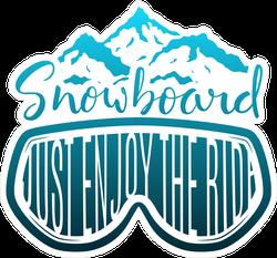 Snowboard Just Enjoy The Ride Sticker