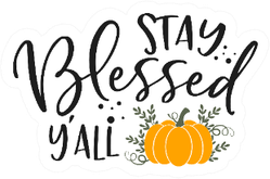 Stay Blessed Y'all Slogan Inscription Thanksgiving Sticker