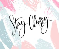 Stay Classy Fashion Design Sticker