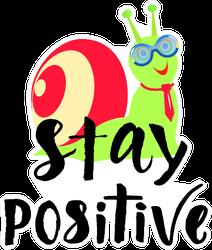 Stay Positive Snail Sticker