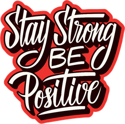 Stay Strong Be Positive Colorful Sticker