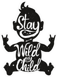 Stay Wild my Child Sticker