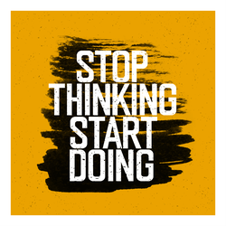 Stop Thinking Start Doing Sticker
