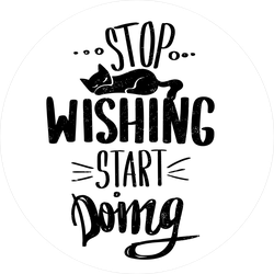 Stop Wishing Start Doing Sticker