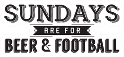 Sundays Are For Beer And Football Sport Saying Sticker
