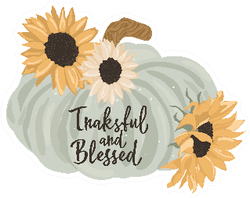 Sunflower And Pumpkin Thankful And Blessed Sticker