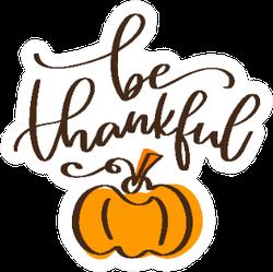 Thanksgiving Quote Be Thankful Pumpkin Sticker