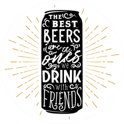 The Best Beers Are The Ones Drink With Friends Sticker