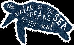 The Voice Of The Sea Turtle Sticker