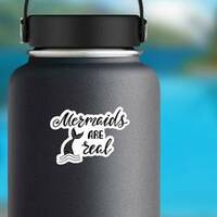 Mermaids Are Real Sticker on a Water Bottle example
