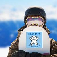 Hug Me I'm Vaccinated Bear Sticker