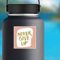 Never Give Up Lettering Sticker