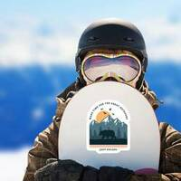 Make Time For The Great Outdoors Sticker on a Snowboard example