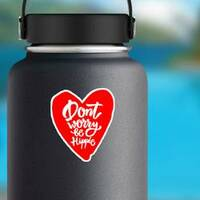 Don't Worry Be Hippie Heart Hippie Sticker on a Water Bottle example