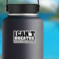 I Can't Breathe, Black Lives Matter Text Sticker example