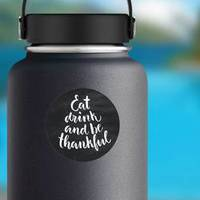 Hand Drawn Lettering Eat Drink And Be Thankful Sticker