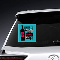 Home Is Where The Wine Is Sticker