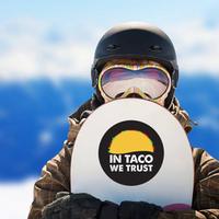 In Taco We Trust Sticker