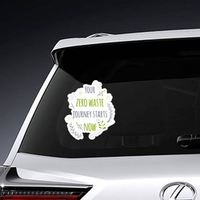 Your Zero Waste Journey Starts Now Sticker