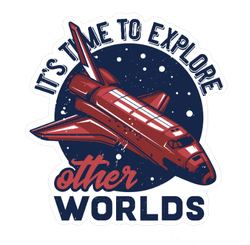 Time to Explore Other Worlds Sticker