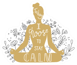 Today I Choose To Stay Calm Yoga Sport Saying Sticker