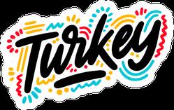 Turkey Handwritten Lettering Colorful Illustration Sticker