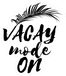 Vacay Mode On Text Sticker