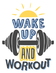 Wake Up and Work Out Sticker