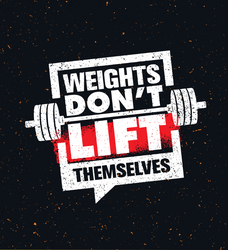 Weights Don't Lift Themselves Workout Sticker